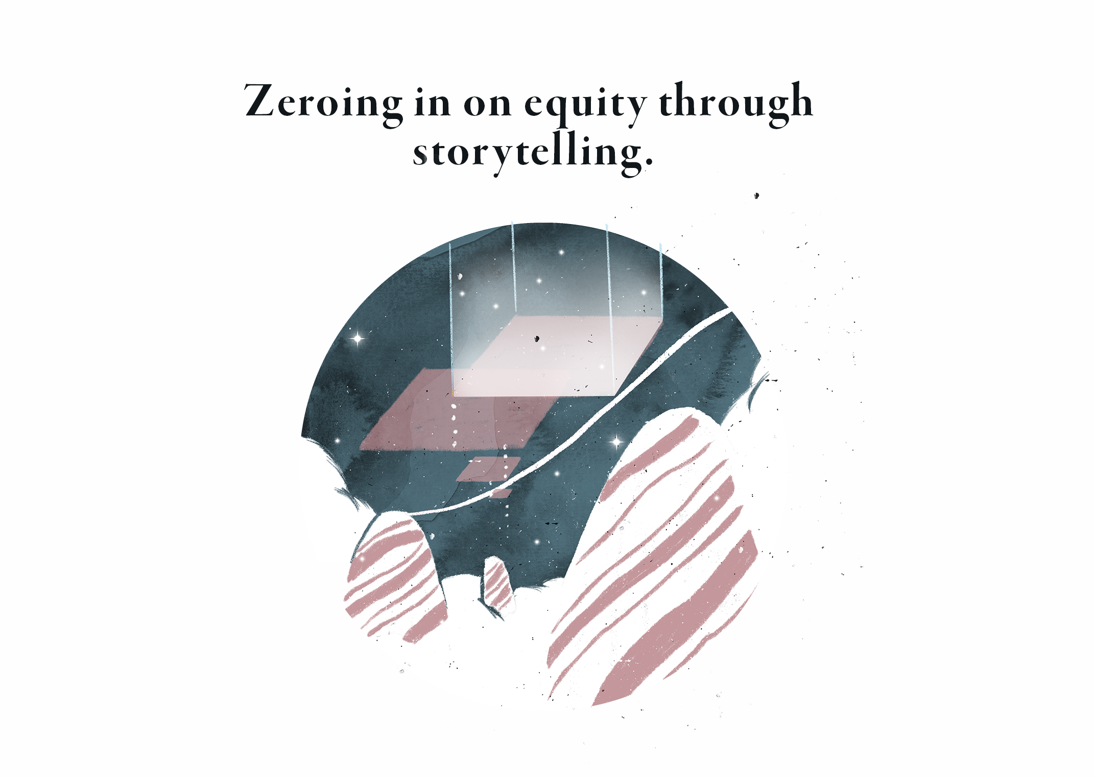 Zeroing in on equity through storytelling